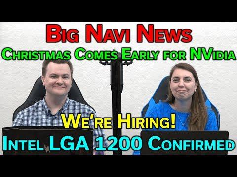 Big Navi — NVidia Christmas — LGA 1200 Confirmed — Windows 10 Facelift — We're Hiring — RTS 02-20-20