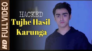 Tujhe Hasil Karunga Hacker movie official song out now must watch