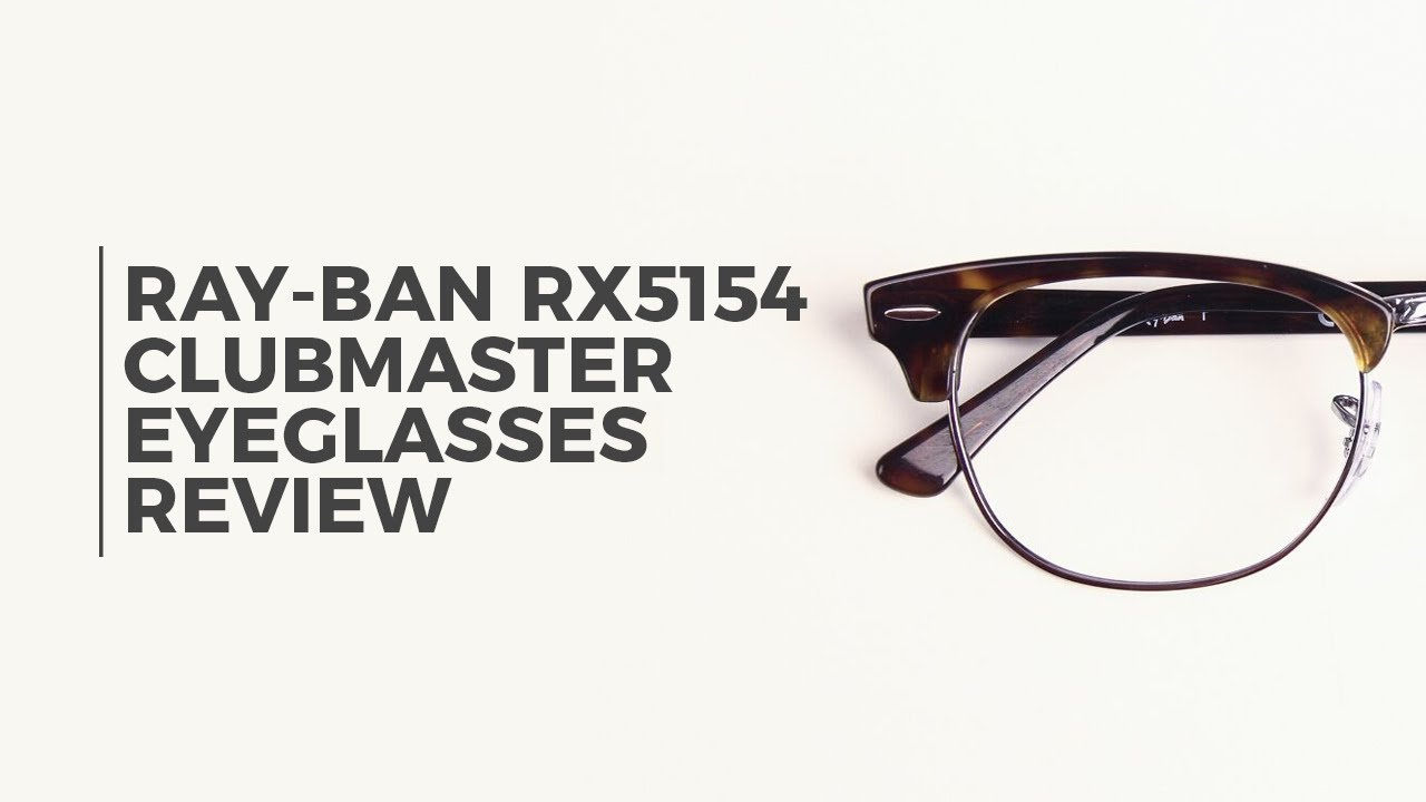 4821cab4cd Ray Ban RX5154 Clubmaster 2012 Eyeglasses Review