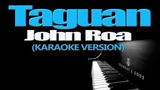 TAGUAN - John Roa (KARAOKE VERSION)