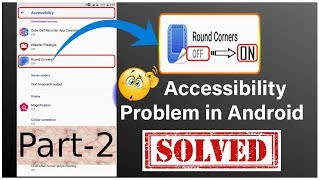 Accessibility Problem fixed in Android | Accessibility Fix w...