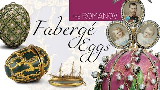 The Romanov Faberge Eggs