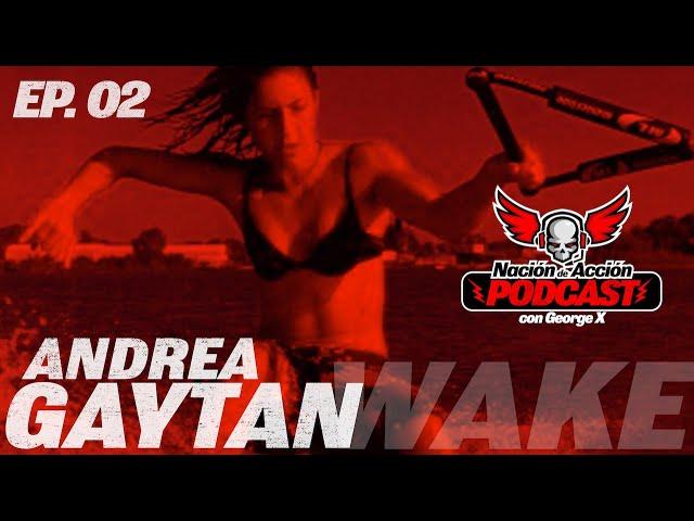 Nación de Acción con George X #2 - Andrea Gaytan - Wakeboarding.