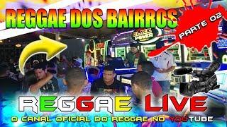 PARTE 02 REGGAE DOS BAIRROS IMPÉRIO MUSICAL FREEDOM FM E BLACK POWER
