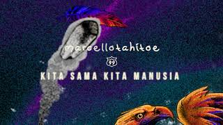 Marcello Tahitoe - Kita Sama Kita Manusia (Official Audio)