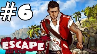 Escape Dead Island Walkthrough Part 6 Gameplay Let