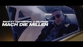 MAAF - MACH DIE MILLEN feat. HAFTBEFEHL & MILONAIR (prod. von Jurij Gold & Falconi) [Official Video]
