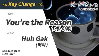 You're the Reason - Huh Gak (b1 Ver.)ㆍ너란 이유 허각 [K-POP MR★Musicen]