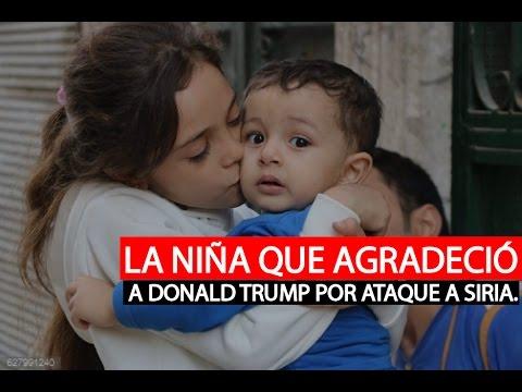 La niña que agradeció a Donald Trump por el ataque en Siria | El Espectador