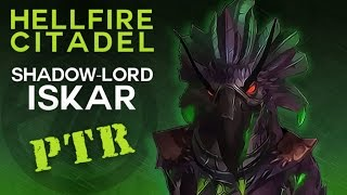 Shadow-Lord Iskar - Heroic Hellfire Citadel - Warlords of Draenor PTR Raid Test