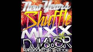 NEW YEARS Shuffle MiX [DJ VICTOR] (*Free Download*) [Tracklist..in..Description]