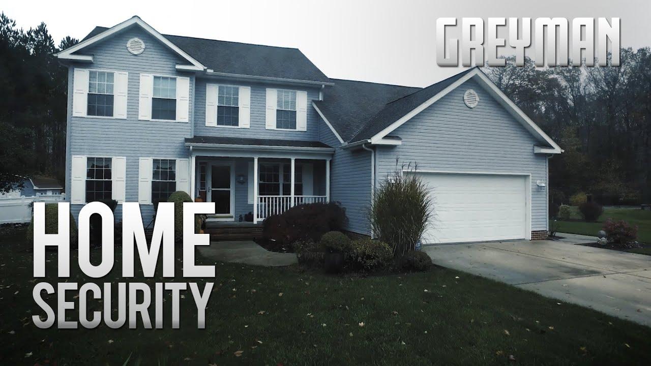 GREYMAN: Home Security Pt. 1