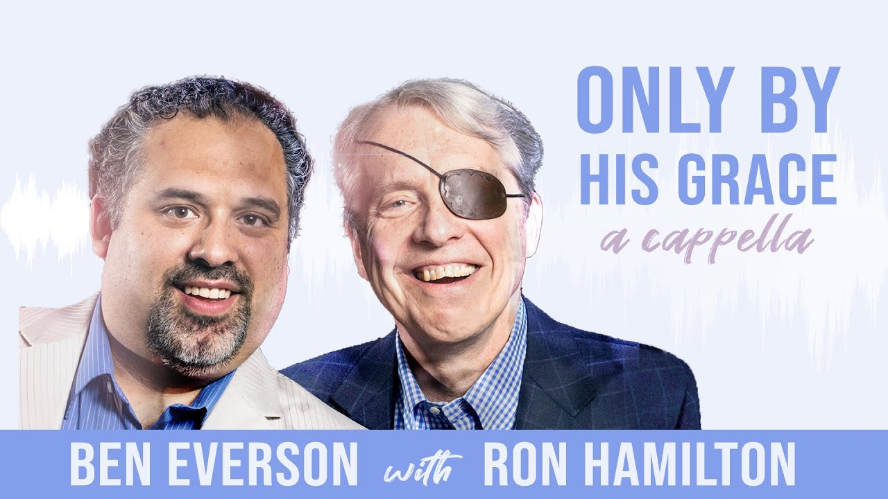 ONLY BY HIS GRACE | Ben Everson & Ron Hamilton