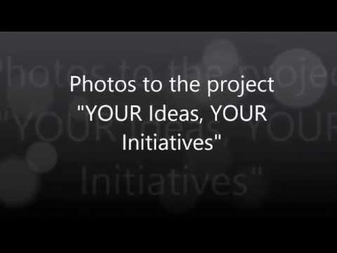 "Photos to to the project ""YOUR Ideas, YOUR Initiatives"""