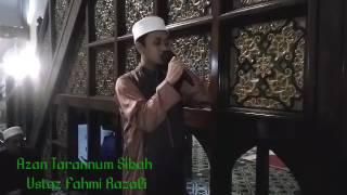 Ustaz Fahmi Razali (Azan Tarannum Sikah)