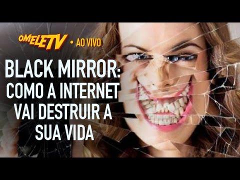Black Mirror: Como a internet vai destruir sua vida | OmeleTV AO VIVO