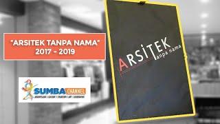 ARCHITECTURE JOURNEY - Arsitek Tanpa Nama, 2017 - 2019.