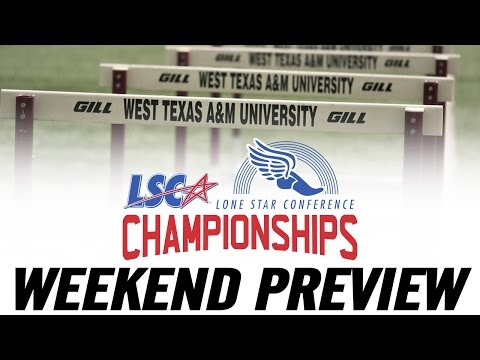 2017 Lone Star Conference Outdoor Track & Field Championship Preview