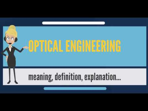 What is OPTICAL ENGINEERING? What does OPTICAL ENGINEERING mean? OPTICAL ENGINEERING meaning