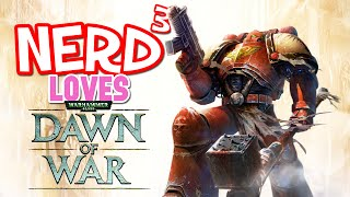 Nerd³ Loves... Warhammer 40,000: Dawn of War