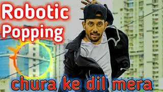 popping robotic new chura ke dil mera dharmesh sir dance song by L R 0
