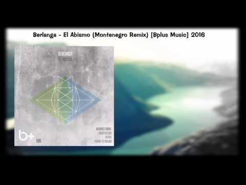 Berlanga - El Abismo (Montenegro Remix) Bplus Music