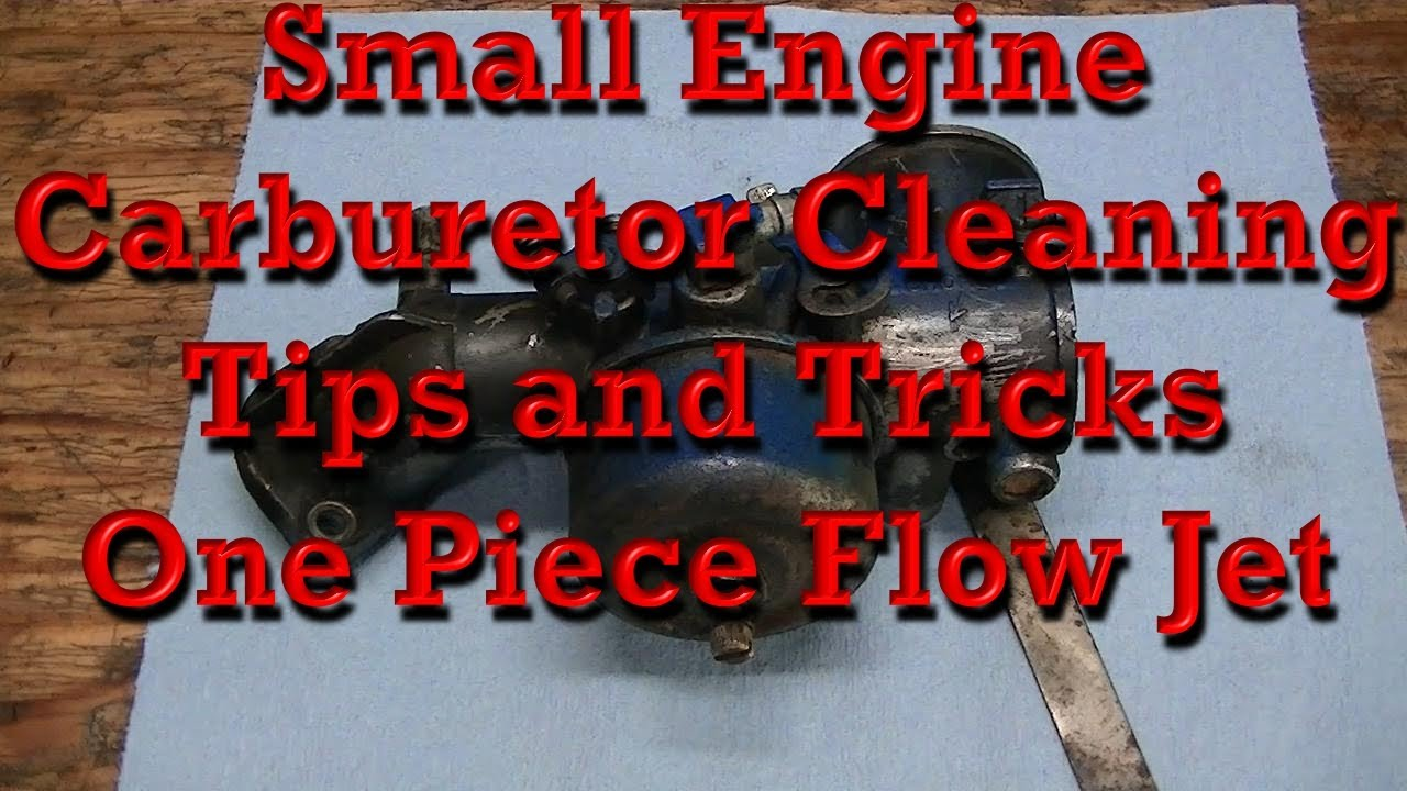 Small Engine Carburetor Cleaning Tips / How to Clean One Piece Flow Jet  Carburetors