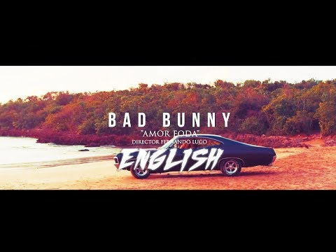 Bad Bunny Amor foda Lyrics [ENGLISH]