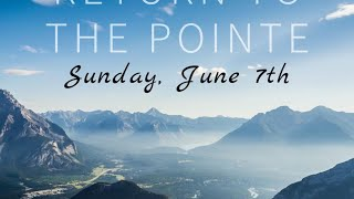 Return To The Pointe // June 7th