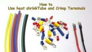 How to use Heat Shrink Tube and Crimp Terminals