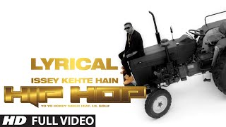 Lyrical: Issey Kehte Hain Hip Hop | Yo Yo Honey Singh Feat Lil Golu