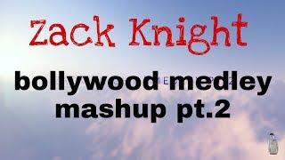 zack knight bollywood medley mashup pt  2 whatsapp Status  || All Status ||