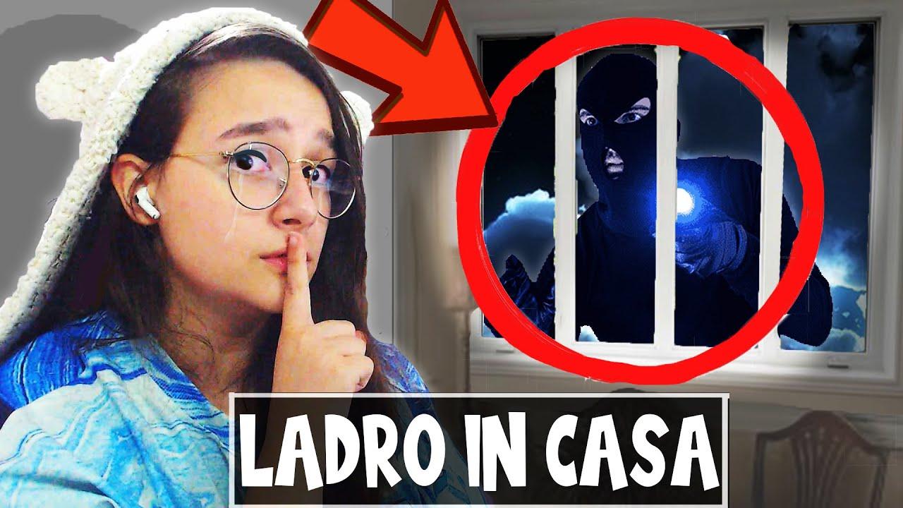 UN LADRO E' ENTRATO A CASA MIA...