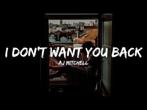 AJ Mitchell - I Don&39;t Want You Back