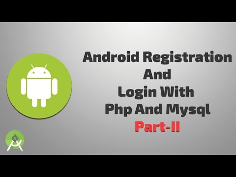 Android Registration and Login with php and mysql part II