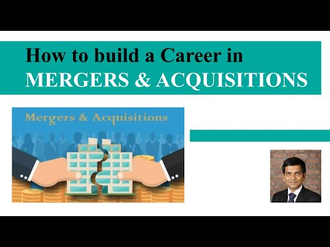 How to build a career in Mergers & Acquisitions (M&A)