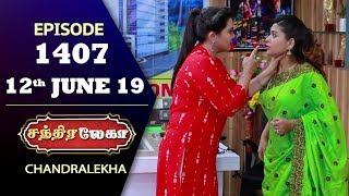 CHANDRALEKHA Serial | Episode 1407 | 12th June 2019 | Shwetha | Dhanush | Nagasri |Saregama TVShows