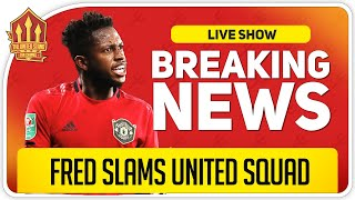 Fred Slams Solskjaer's Man Utd! Koulibaly Transfer Shock! Man Utd News