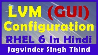 LVM Configuration in Linux GUI - LVM RHEL 6 Video 6