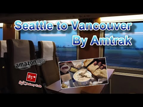 Seattle To Vancouver, Canada By Train: Dining On The Amtrak Cascades Bistro, Amazon Go And 85c Cafe
