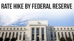 US Federal Reserve hikes interest rate, What does it impact Indian Economy? Current Affairs 2019