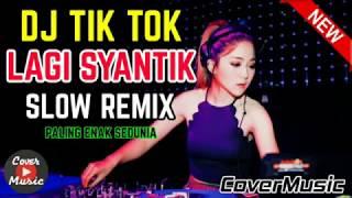DJ TIK TOK VIRAL LAGI SYANTIK  SITI BADRIAH  SLOW REMIX PALING ENAK SEDUNIA   DJ TERBARU 2019   2020