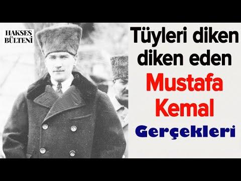 Tüyleri diken diken eden Mustafa Kemal Gerçekleri