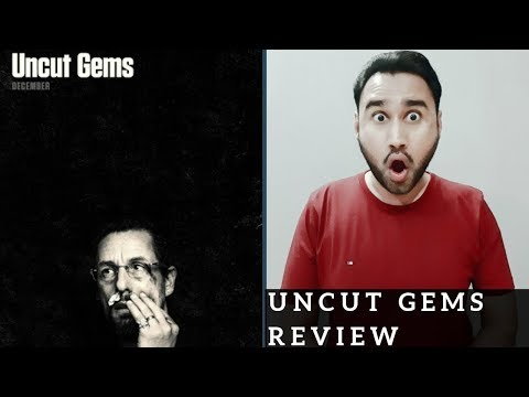 Uncut Gems – Movie Review | Faheem Taj