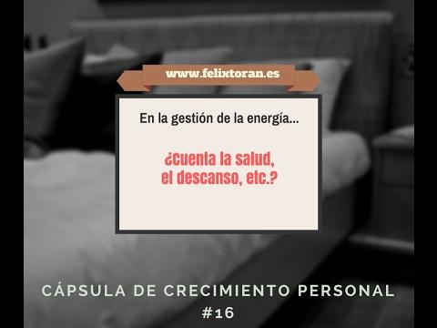 En la gestión de la energía, ¿cuenta la salud, ejercicio, descanso, etc.?