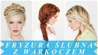 Modne fryzury z warkoczami na wesele 2018