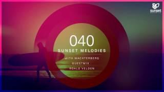 Sunset melodies 040 with wachterberg (incl. roald velden guest mix)