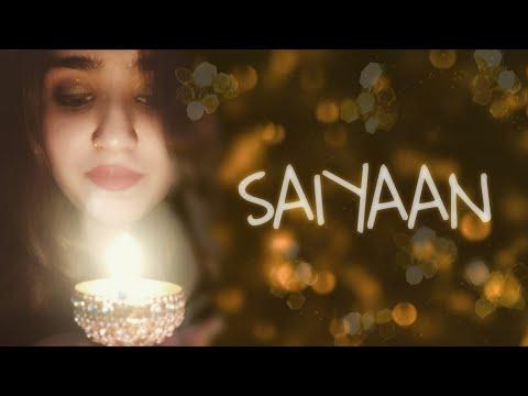 SAIYAAN Female Cover | Sufi version | Twinkle Sadia | Kailash Kher