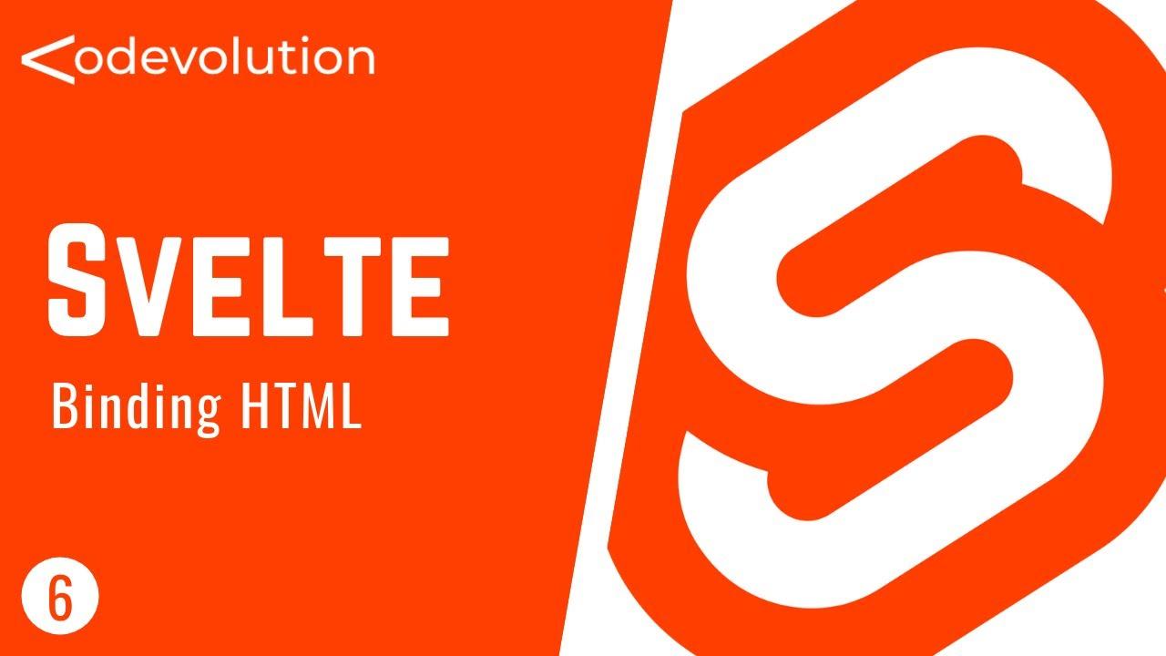 Svelte Tutorial - 6 - Binding HTML