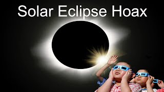 Solar Eclipse Hoax - Exposing the Global Lies from God